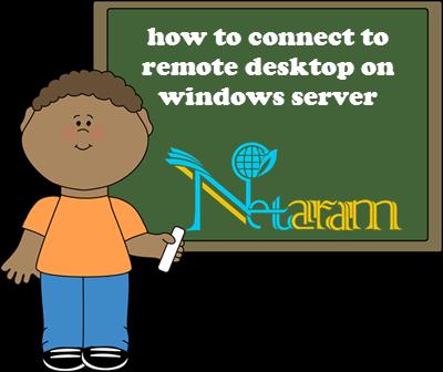 نحوه اتصال به remote desktop در ویندوز سرور